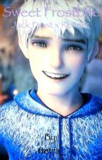 Sweet Frostbite (Jack Frost x Reader) by star__kid