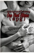 One Shot Stories (SPG) by Anonymousfireaway