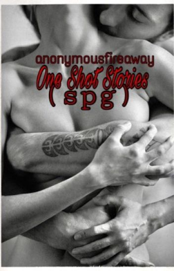 One Shot Stories (SPG)