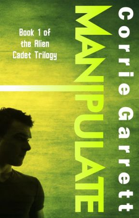 Manipulate (Book 1, Alien Cadets) by CorrieGarrett