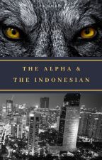 The Alpha & The Indonesian by ndrewc93