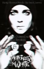 The Cursed and The Broken: Ricky Horror Fan-Fiction by band_haven