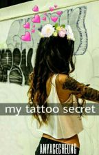 My Tattoo Secret by amyacecheong
