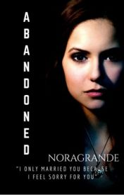 Abandoned by NoraGrande
