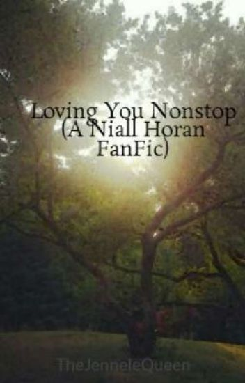 Loving You Nonstop (A Niall Horan FanFic)