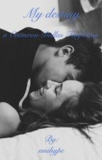 My destiny (Cameron Dallas Fanfiction) by emislm
