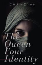 The Queen Four Identity by Chamzy99