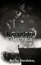 Karanlığın Senfonisi by berfindurdubas