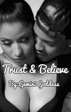 Trust & Believe...(Book 3) by MsChryssieE