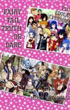 Fairy Tail: Truth or Dare by Mixie_The_Dragon