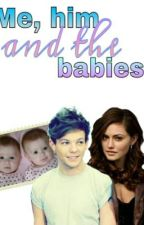 Me, Him and The Babies ~Book-2~(On Hold) by SamHenning