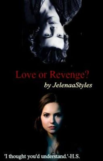 Love or Revenge?- by JelenaaStyles