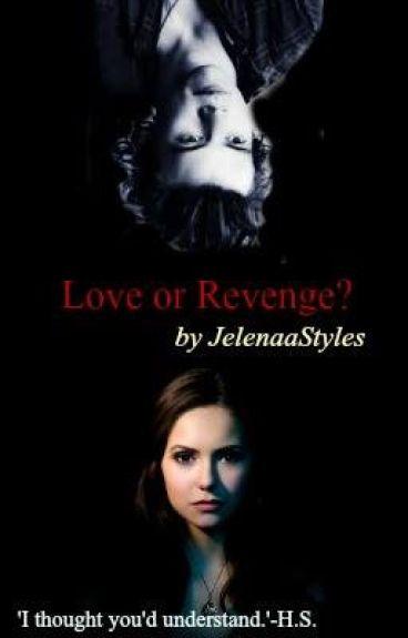Love or Revenge?- by JelenaaStyles