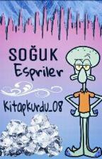 Soğuk Espiriler by BookTime_08