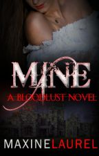 MINE (Completed) by astoldby_maxine