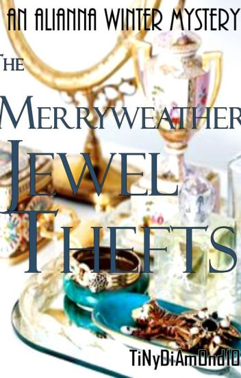 The Merryweather Jewel Thefts.