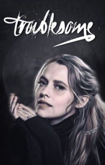 Troublesome ~ Bellamy Blake [1]