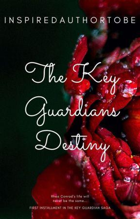 The Key Guardians Destiny by InspiredAuthorToBe