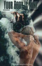 Your Body Is Mine(Niam Hayne) by NiamLarryAreInLove
