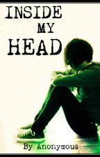 INSIDE MY HEAD by 12gal12