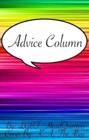 Advice Column by LGBT_HeadQuarters