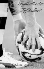 Fußball oder Fußballer? by Sophiaa_aaa05