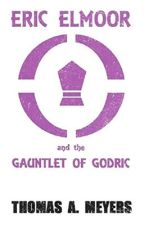 Eric Elmoor and The Gauntlet of Godric by t_meyers
