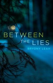 Between The Lies by bryonymagee