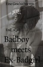 Badboy meets Ex-Badgirl by End_of_all