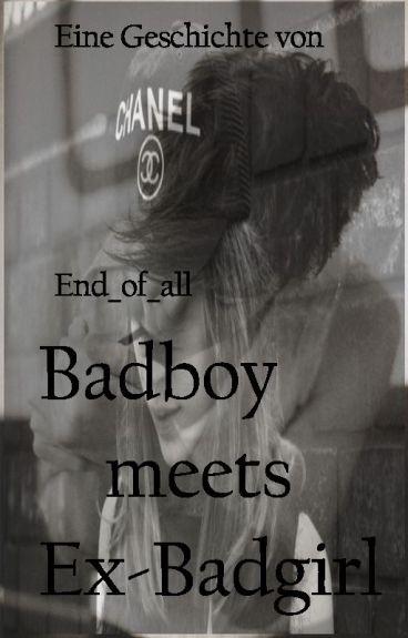 Badboy meets Ex-Badgirl