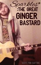 Sparkles*: The Great Ginger Bastard by TheDrillIsMyPenis