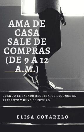 AMA DE CASA SALE DE COMPRAS DE 9 A 12 A.M. by laila100