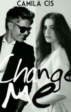 Change me (justin y tu) by camcisbieber