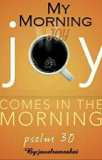 My Morning Joy by jewelramsahai