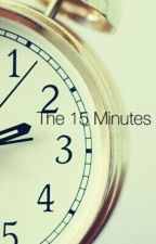 The 15 minutes by Aiakah