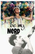 be my Nerd | Niall Horan FF | by Stella_Stella