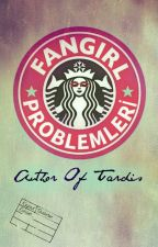 Fangirl problemleri by Author_of_TARDIS