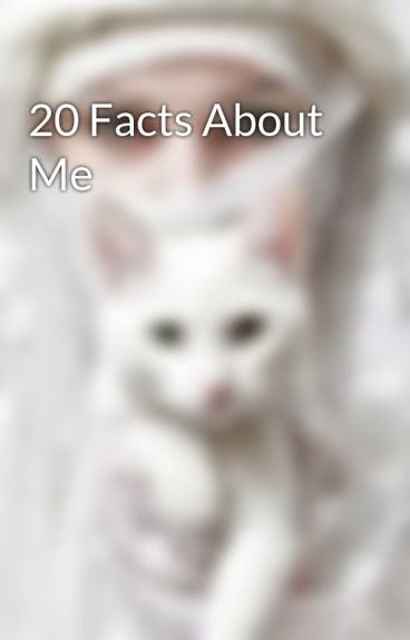 20 Facts About Me by IrregularMuslimah