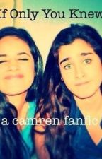 If only you knew (Camren) by jodielouise_