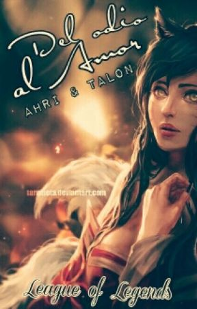 Del odio al amor.- League of Legends (Ahri x Talon) by aldana10