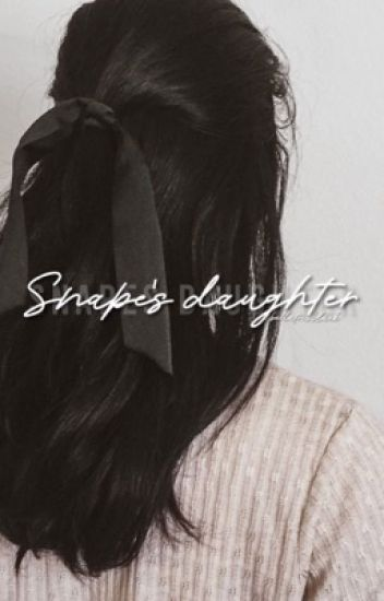 snape's daughter → malfoy