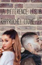 La différence les a rapproché! TOME 2 [Z.J.M-AG] by Ariana-Malik_Butera