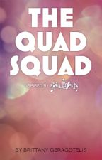 The Quad Squad by BrittTheBookSlayer
