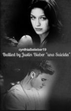 "Bullied by Justin Bieber ""una suicida"" by CynthiaBelieber19"