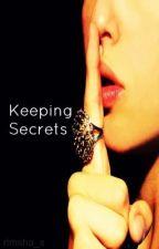 Keeping Secrets [ON HOLD] by Rimsha_S