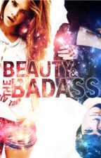 Beauty and the Badass {Undergoing revisions} by Savvie