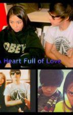 A HEART FULL OF LOVE by ladyrapunzel08