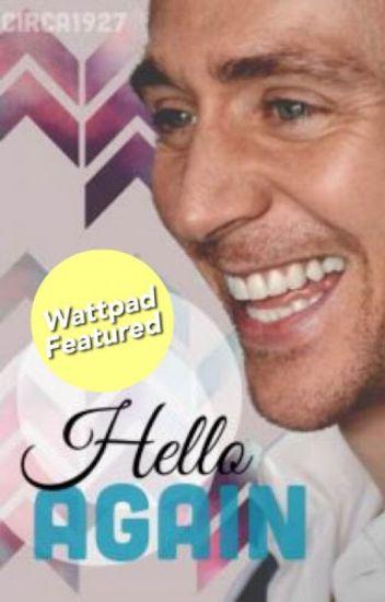 Hello Again (a Tom Hiddleston fanfic)