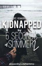 Kidnapped by 5sos 2 || Luke Hemmings by AwkwardlyCuteHemmo