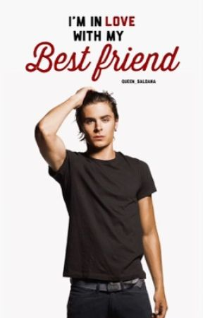 I'm in love with my best-friend? (BWWM) [BOOK 1] *Editing* by Queen_Saldana
